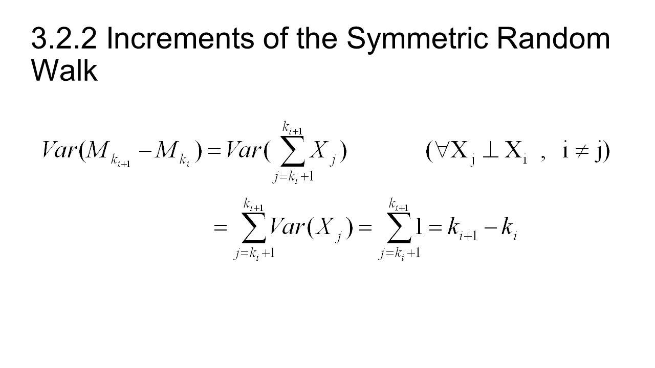 3.2.3 Martingale Property for the Symmetric Random Walk Choose nonnegative integers k < l, then