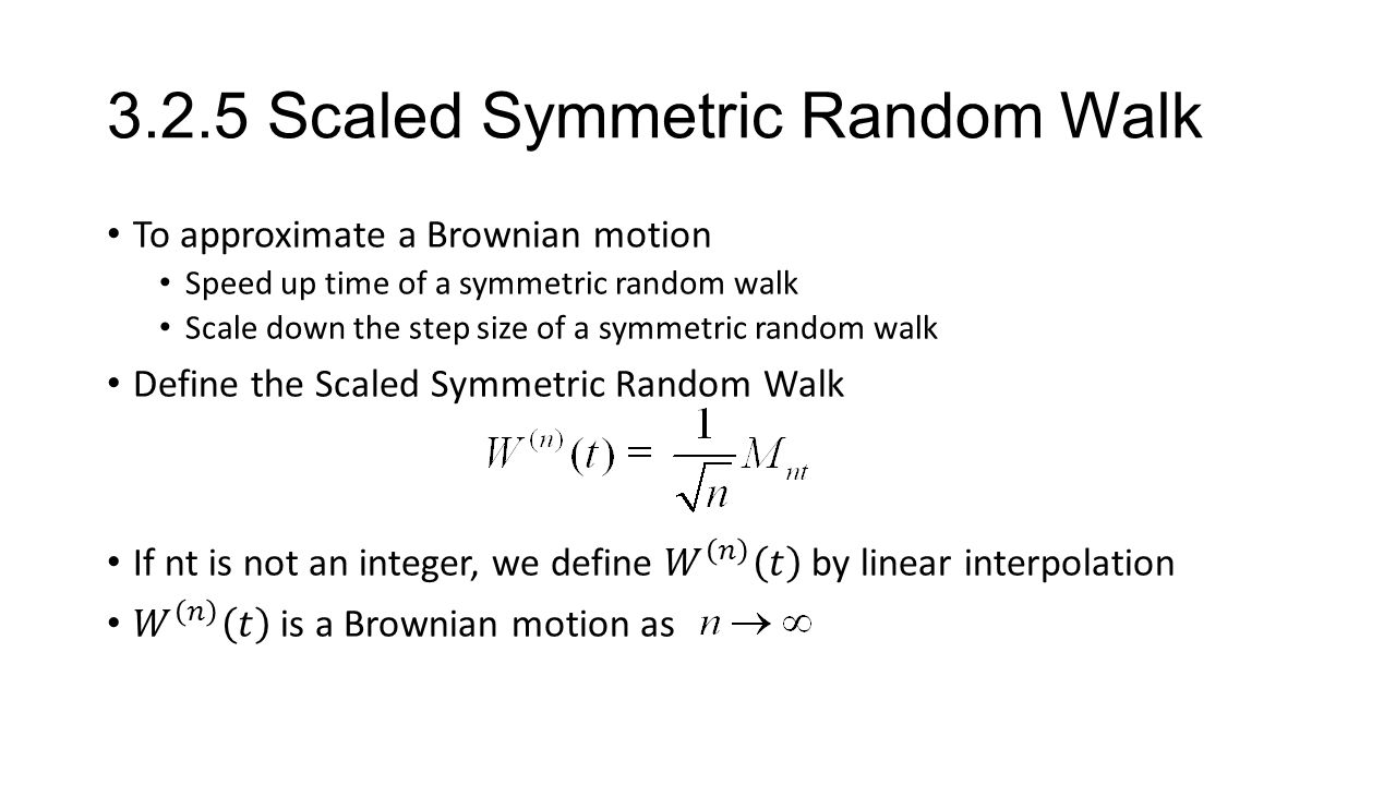 3.2.6 Limiting Distribution of the Scaled Random Walk To show that Then,