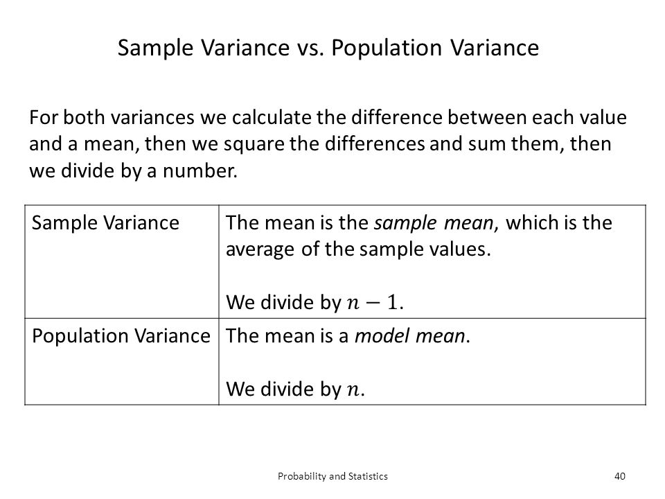 Probability and Statistics40 Sample Variance vs.
