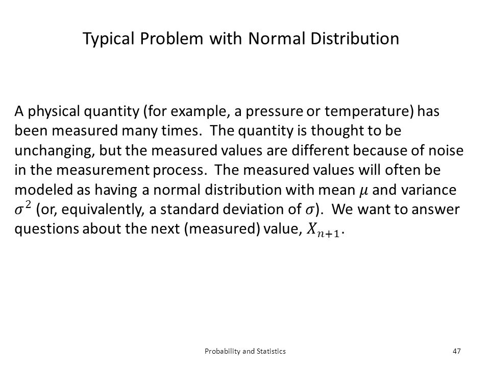 Probability and Statistics47 Typical Problem with Normal Distribution