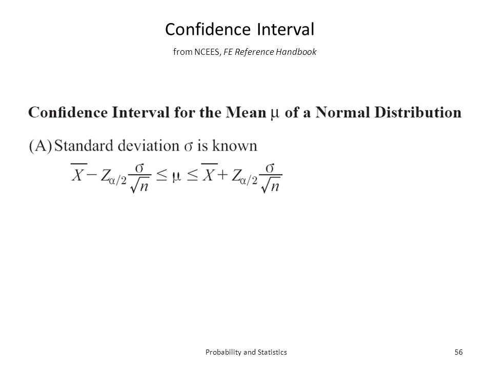 from NCEES, FE Reference Handbook 56Probability and Statistics Confidence Interval