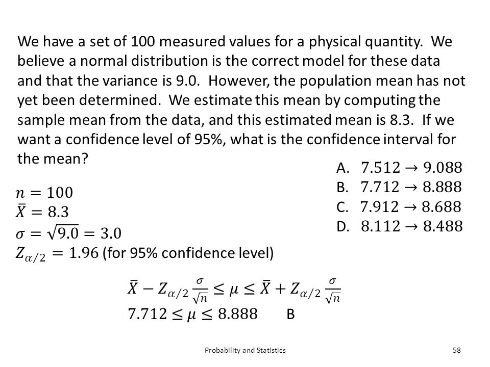 Probability and Statistics58 We have a set of 100 measured values for a physical quantity.