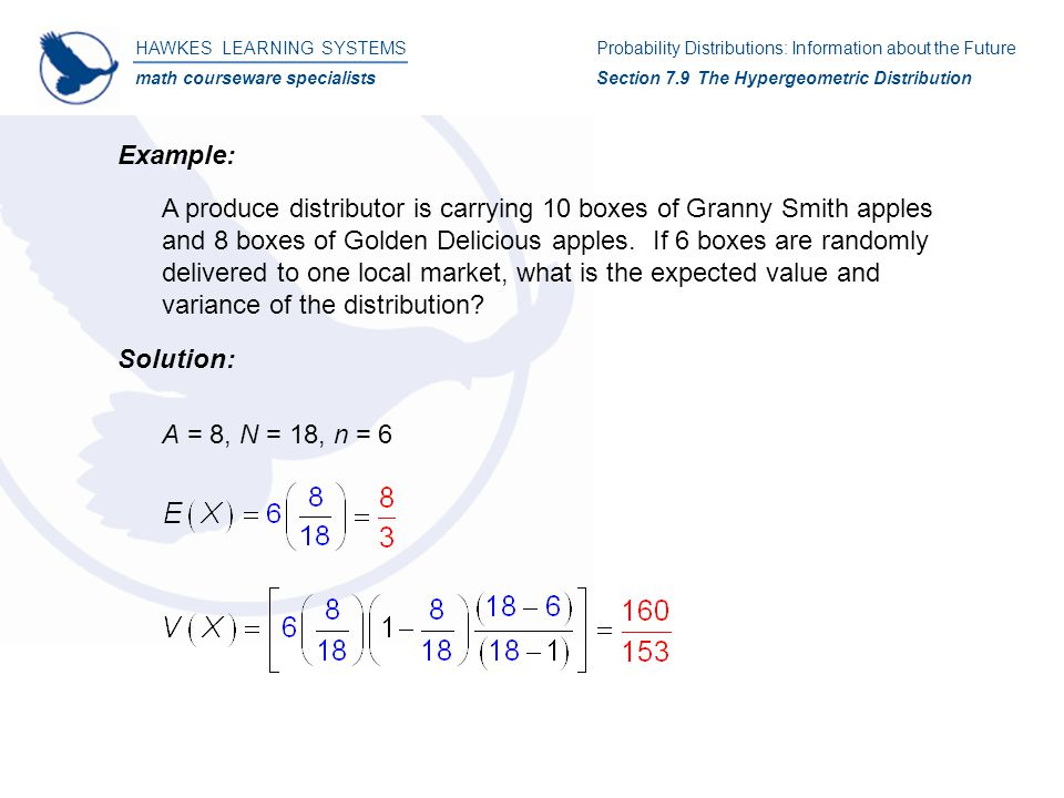 HAWKES LEARNING SYSTEMS math courseware specialists Example: A produce distributor is carrying 10 boxes of Granny Smith apples and 8 boxes of Golden Delicious apples.
