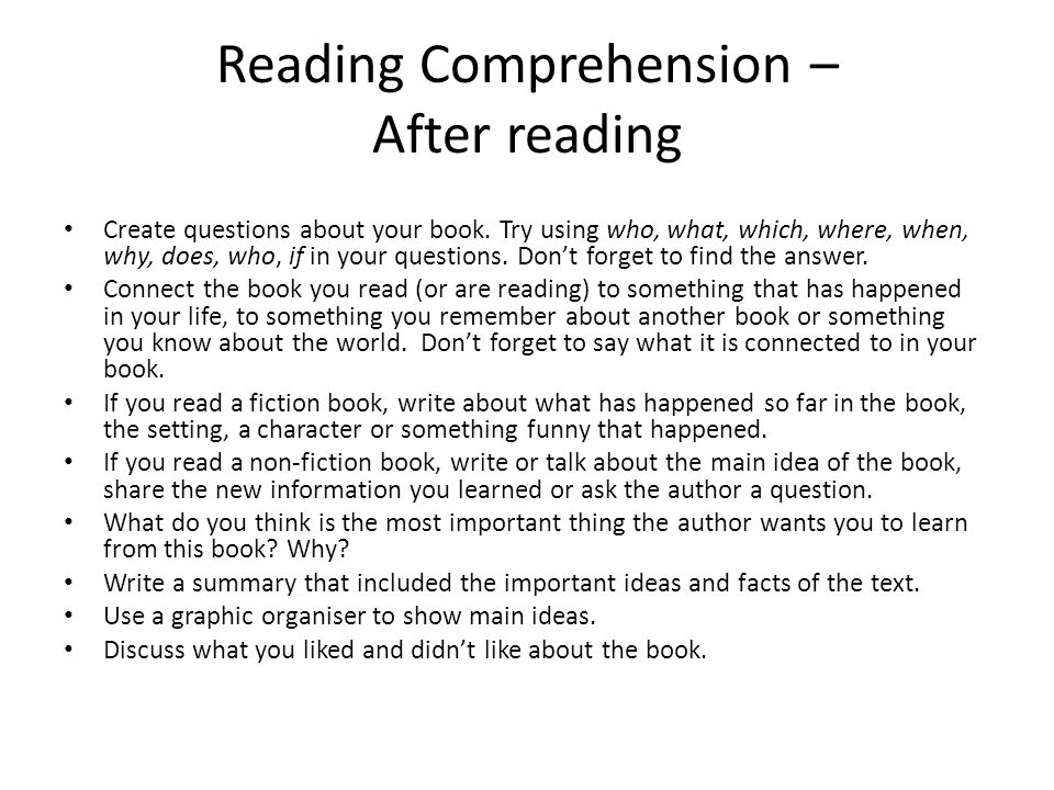 Reading Comprehension – After reading Create questions about your book.