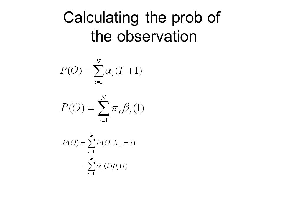 Calculating the prob of the observation