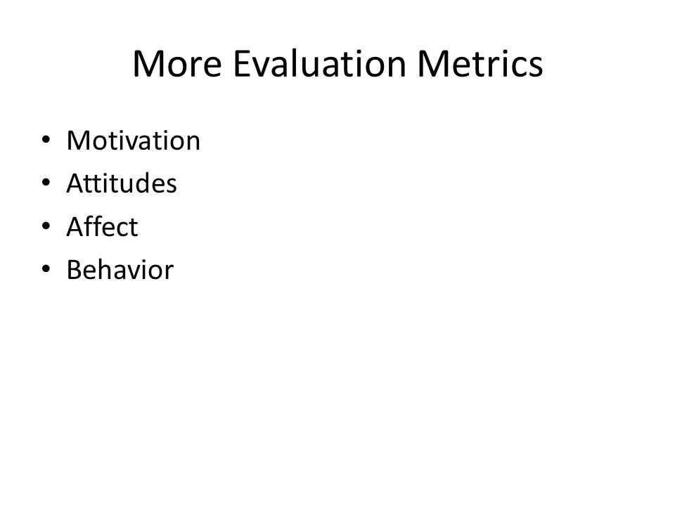 More Evaluation Metrics Motivation Attitudes Affect Behavior