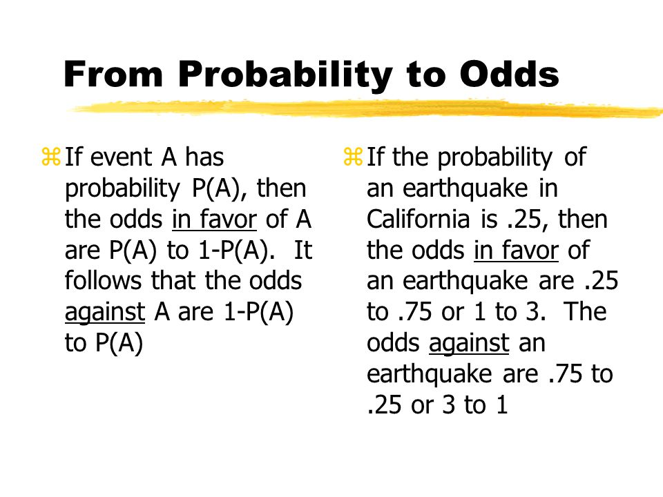 ODDS AND PROBABILITIES zWorld Series OddsWorld Series Odds zFrom probability to odds zFrom odds to probability