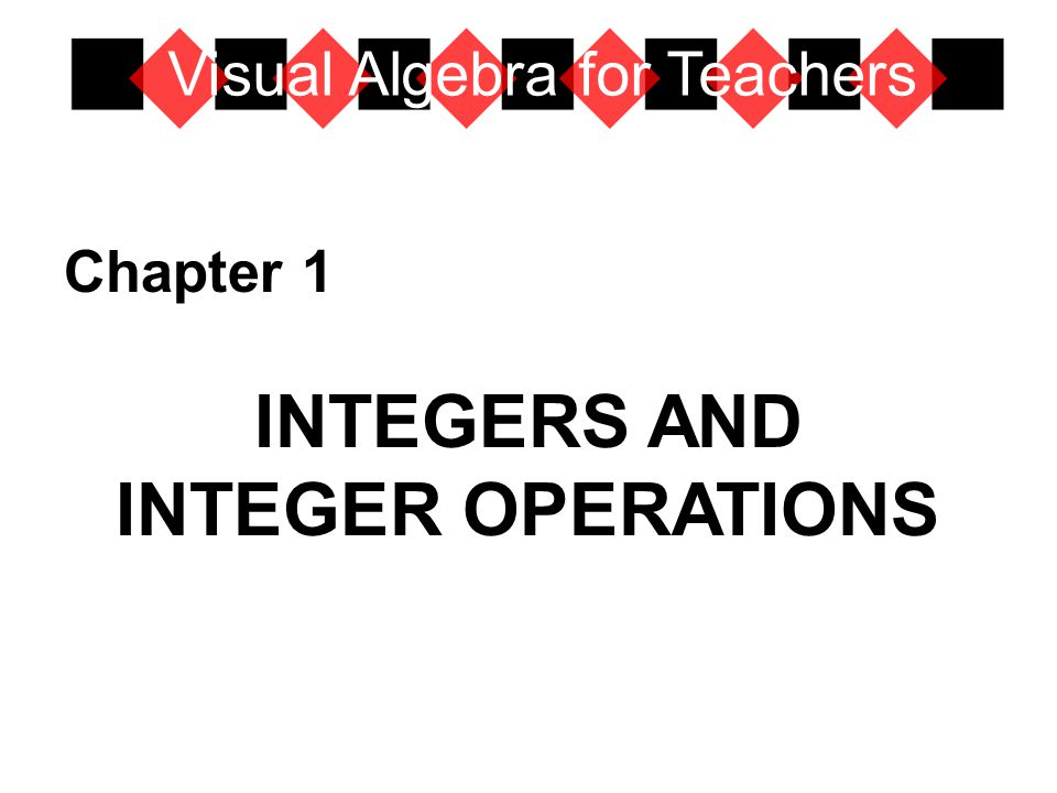 Activity Set 1.1 Modeling Integers with Black and Red Tiles Visual Algebra for Teachers