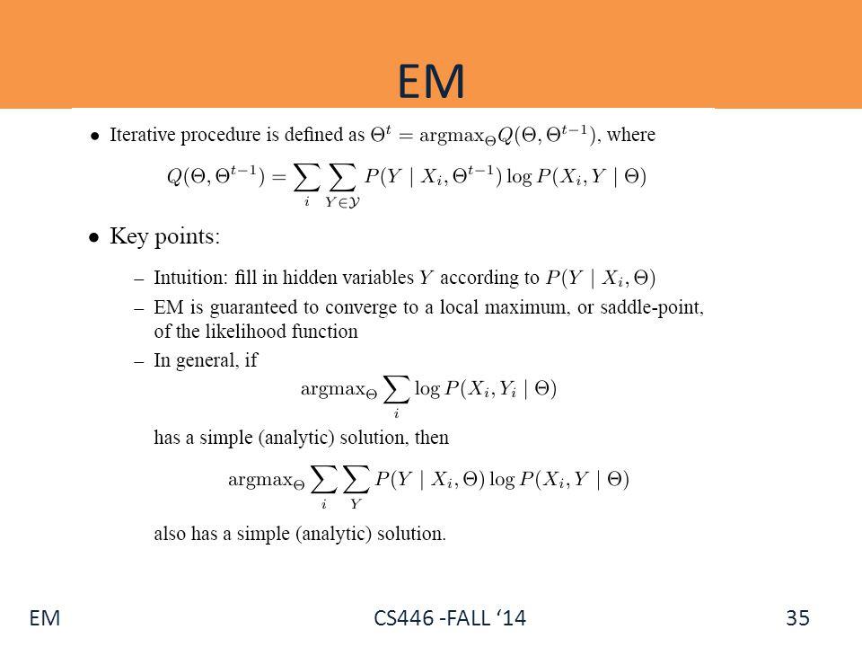 EM CS446 -FALL '14 EM 35