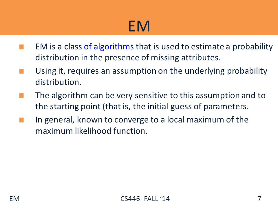 EM CS446 -FALL '14 Three Coin Example We observe a series of coin tosses generated in the following way: A person has three coins.