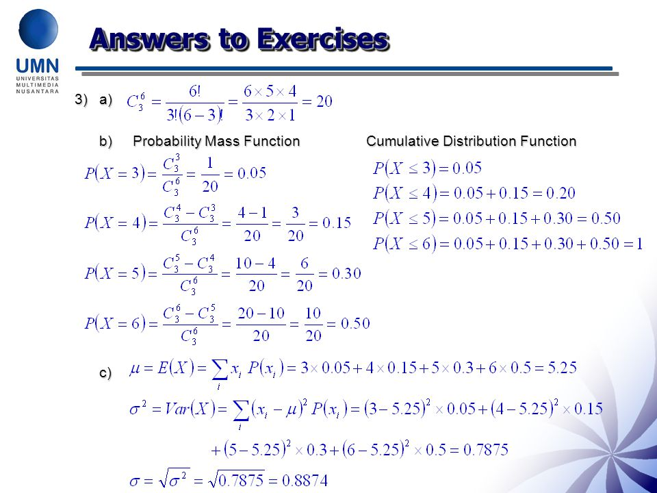Answers to Exercises 3)a) b) Probability Mass Function Cumulative Distribution Function c)