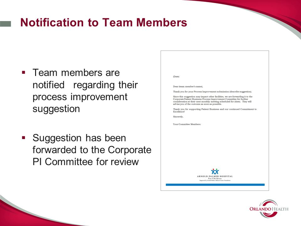 Notification to Team Members  Team members are notified regarding their process improvement suggestion  Suggestion has been forwarded to the Corpora