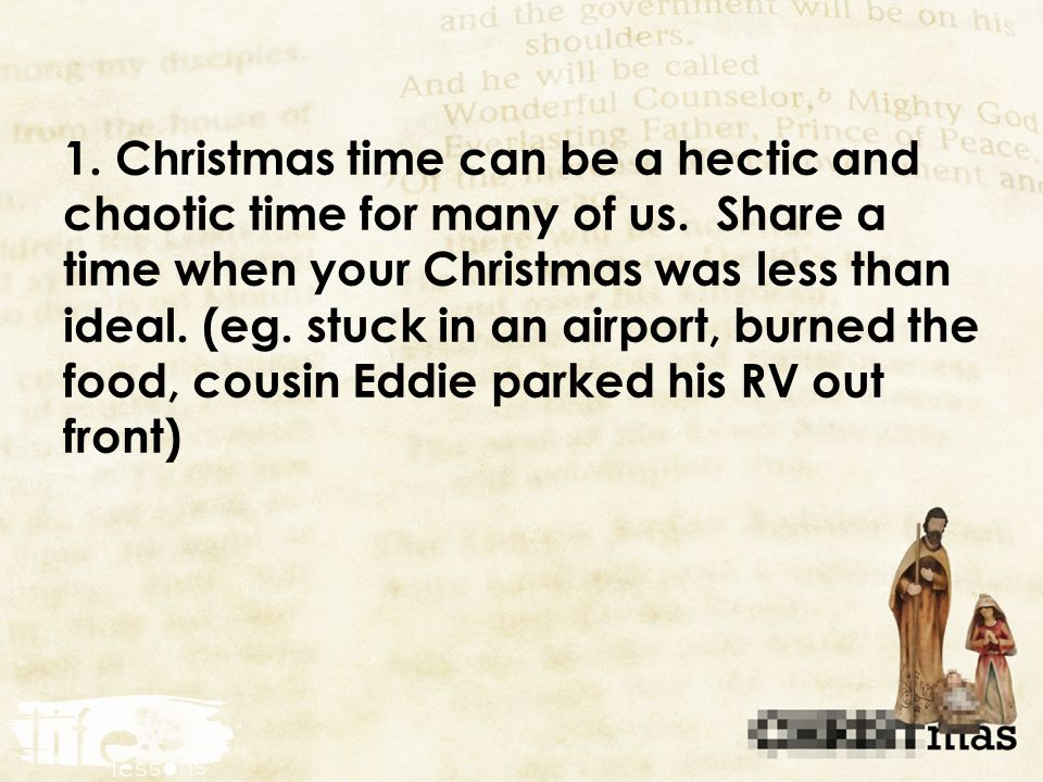 1. Christmas time can be a hectic and chaotic time for many of us.