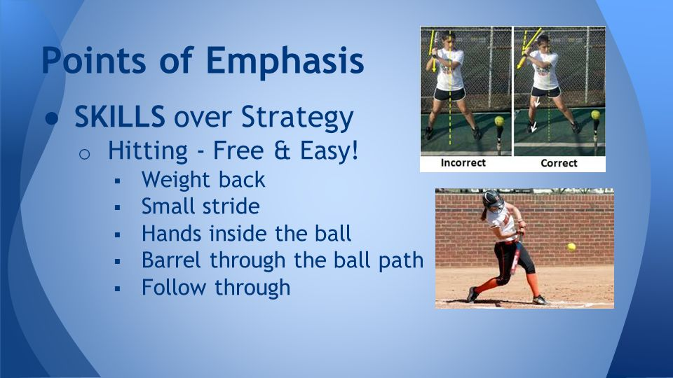 ● SKILLS over Strategy o Hitting - Free & Easy.