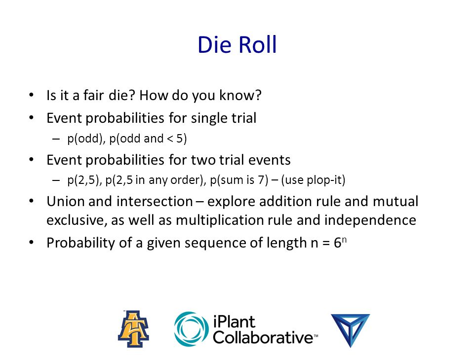 Die Roll Is it a fair die. How do you know.