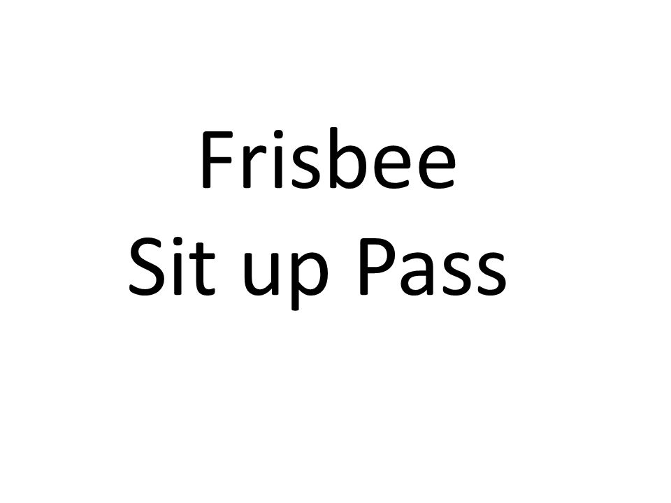 Frisbee Sit up Pass
