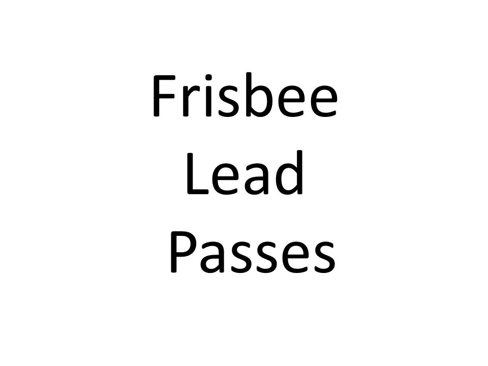 Frisbee Lead Passes