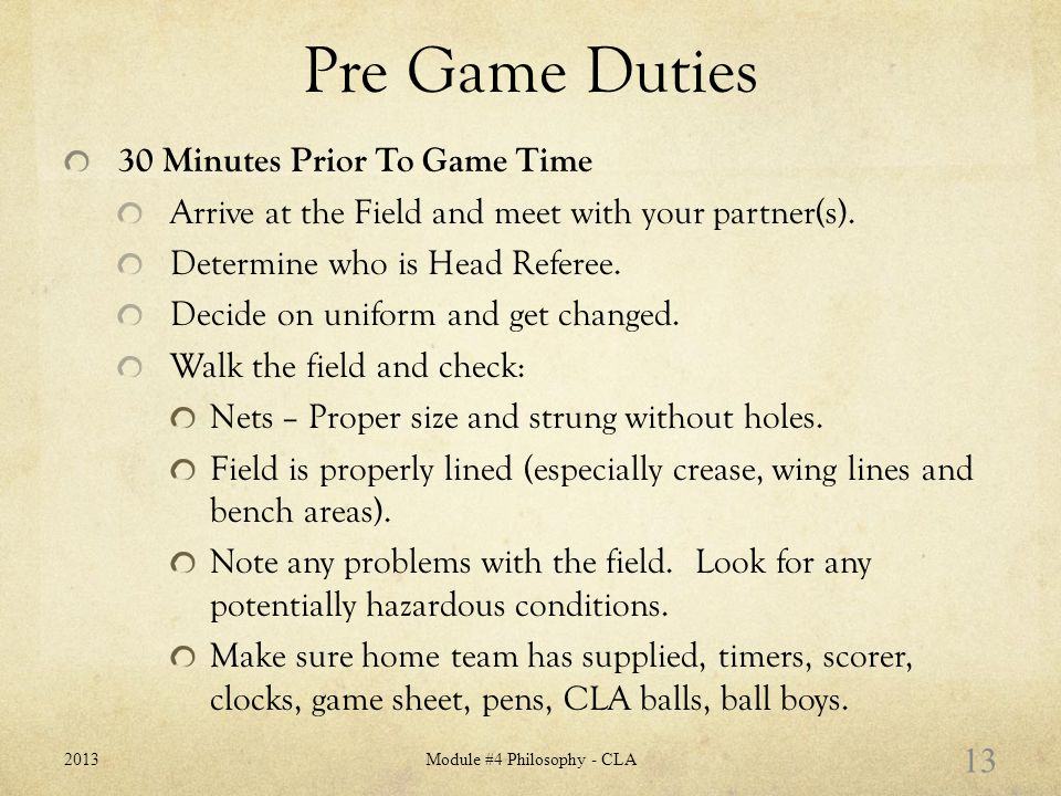 Pre Game Duties 30 Minutes Prior To Game Time Arrive at the Field and meet with your partner(s).