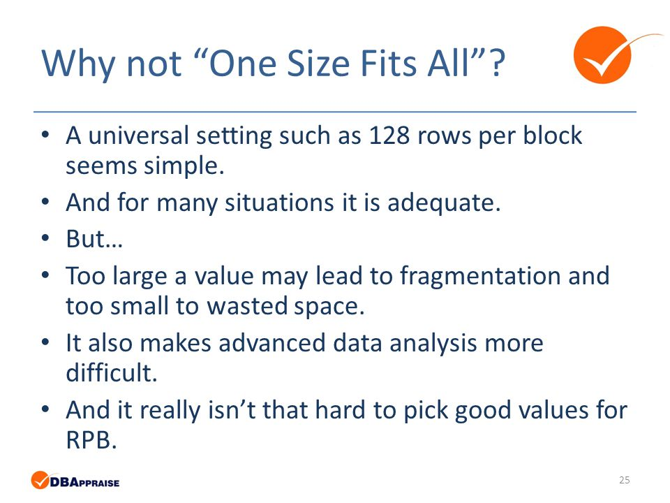Why not One Size Fits All . A universal setting such as 128 rows per block seems simple.