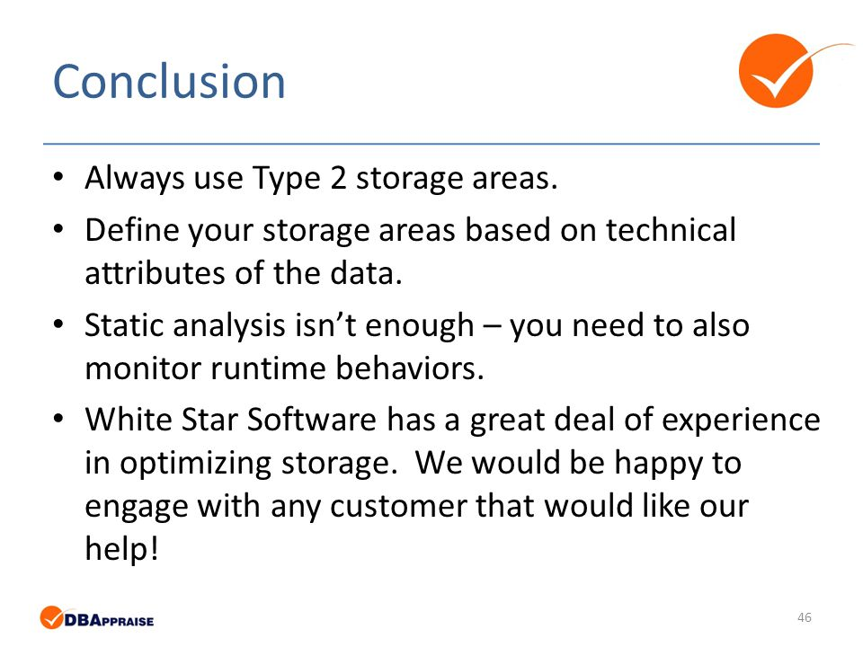 Conclusion Always use Type 2 storage areas.