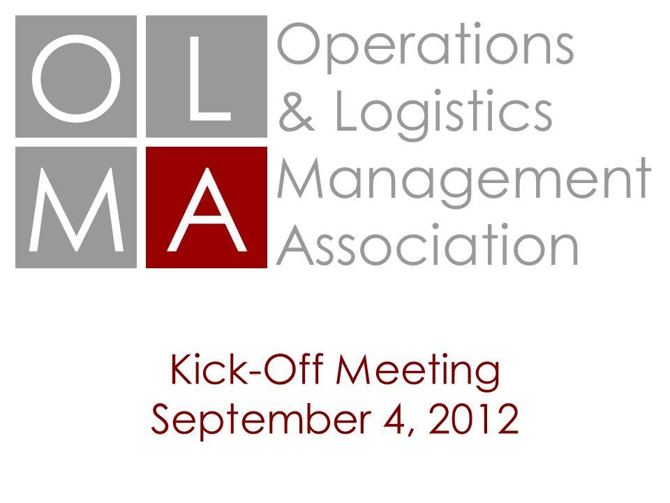 OL MA Operations & Logistics Management Association Kick-Off Meeting September 4, 2012