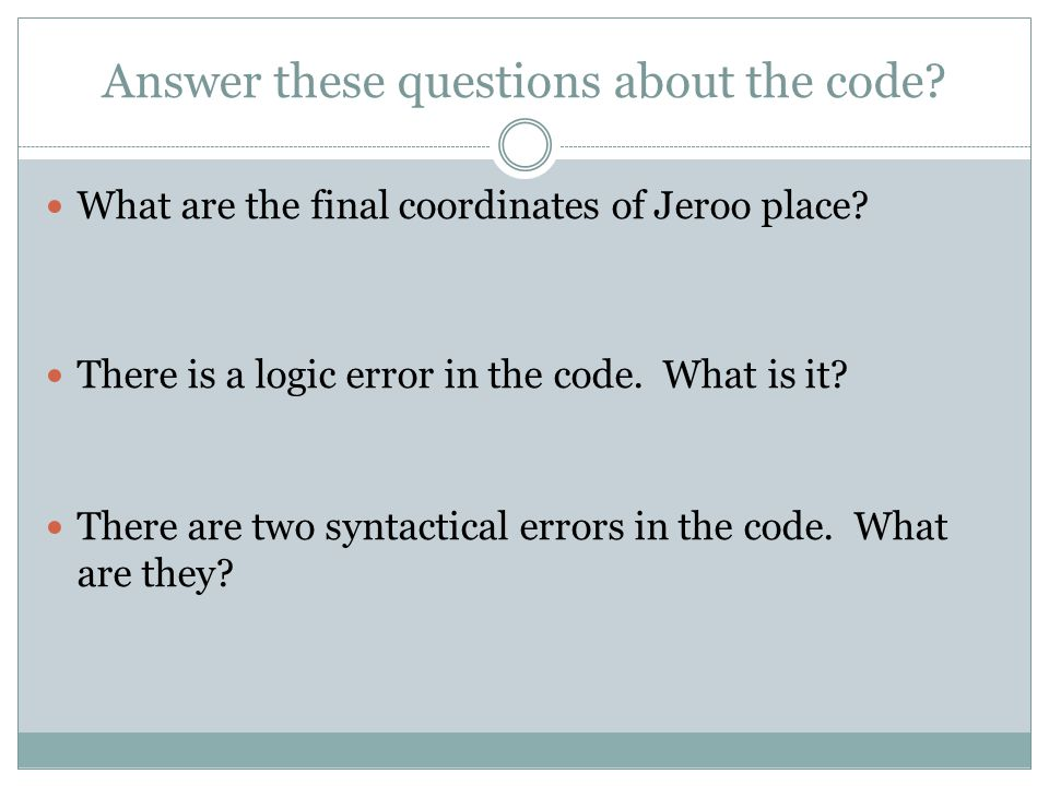 Answer these questions about the code. What are the final coordinates of Jeroo place.