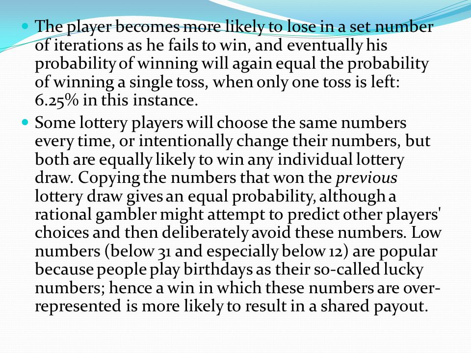 However, assume now that the first roll was a loss (93.75% chance of that, 15 ⁄ 16 ). The player now only has 15 rolls left and, according to the fall