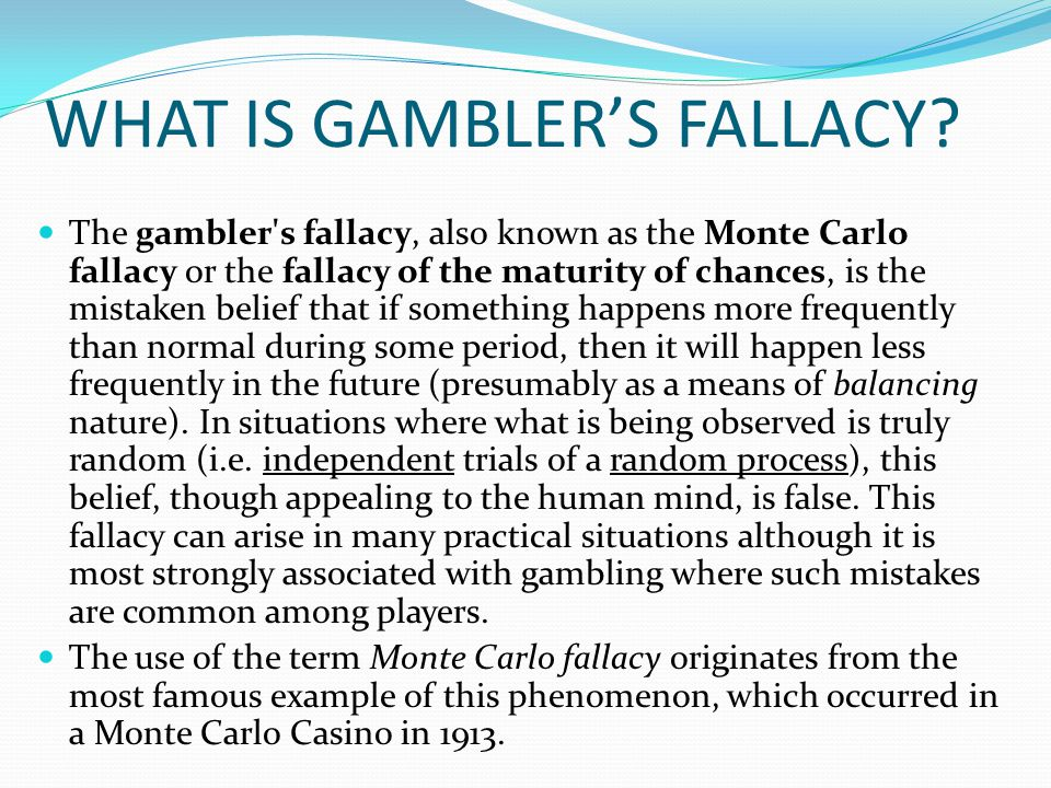 WHAT IS GAMBLER'S FALLACY.