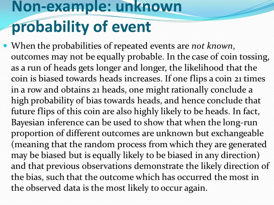 The outcome of future events can be affected if external factors are allowed to change the probability of the events (e.g., changes in the rules of a