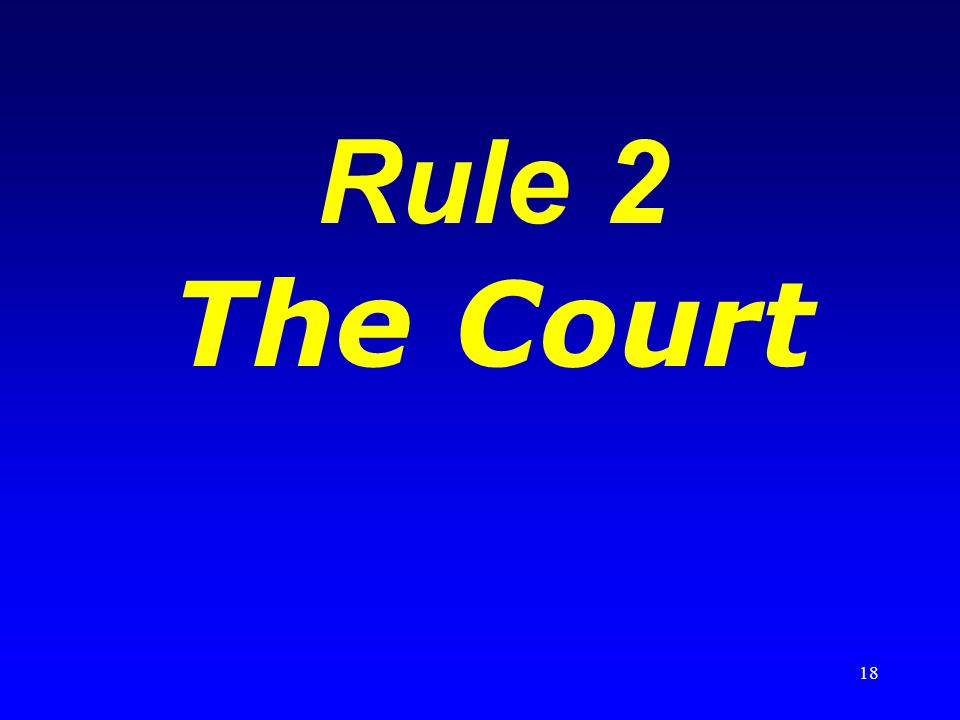 18 Rule 2 The Court