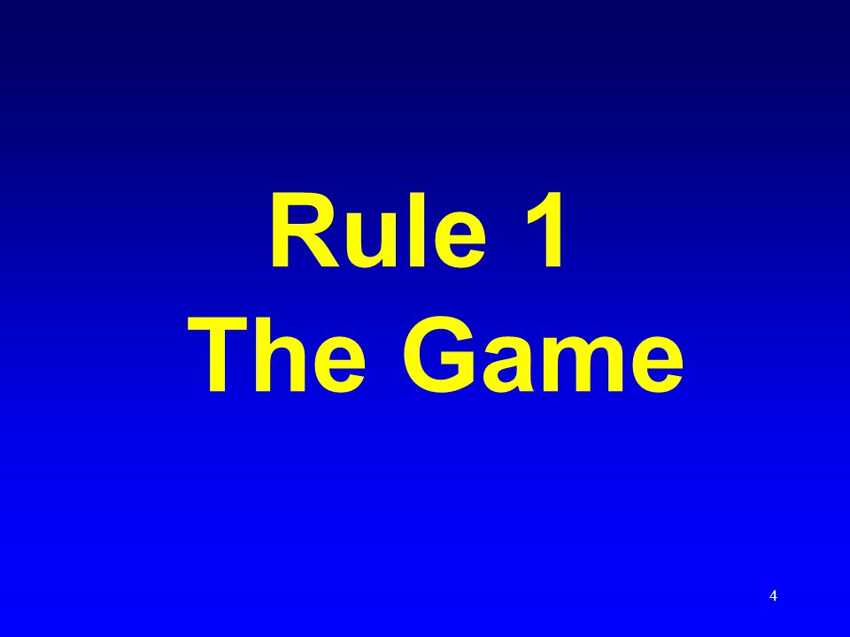4 Rule 1 The Game