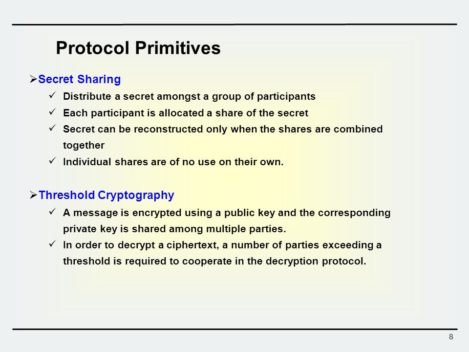 9 Protocol Primitives  Zero-knowledge Proofs An interactive method for one party to prove to another that a (usually mathematical) statement is true, without revealing anything other than the validity of the statement.