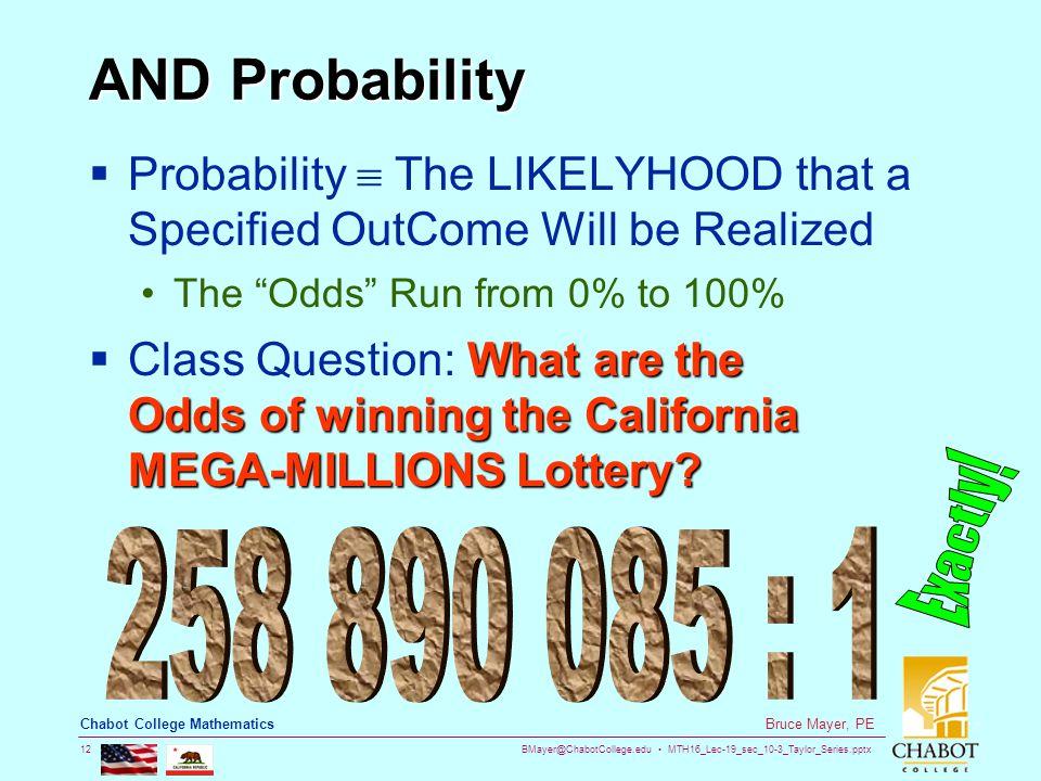 BMayer@ChabotCollege.edu MTH16_Lec-19_sec_10-3_Taylor_Series.pptx 12 Bruce Mayer, PE Chabot College Mathematics AND Probability  Probability  The LI