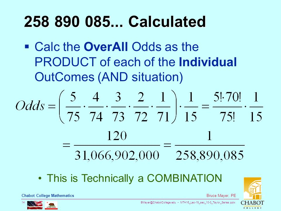 BMayer@ChabotCollege.edu MTH16_Lec-19_sec_10-3_Taylor_Series.pptx 14 Bruce Mayer, PE Chabot College Mathematics 258 890 085... Calculated  Calc the O