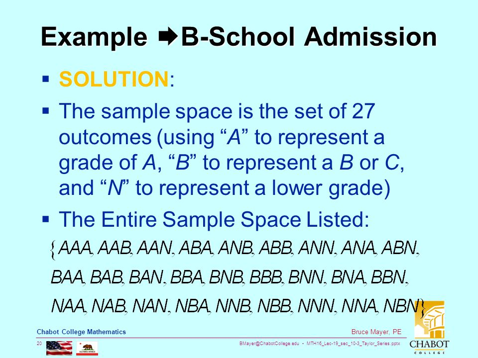 BMayer@ChabotCollege.edu MTH16_Lec-19_sec_10-3_Taylor_Series.pptx 20 Bruce Mayer, PE Chabot College Mathematics Example  B-School Admission  SOLUTIO