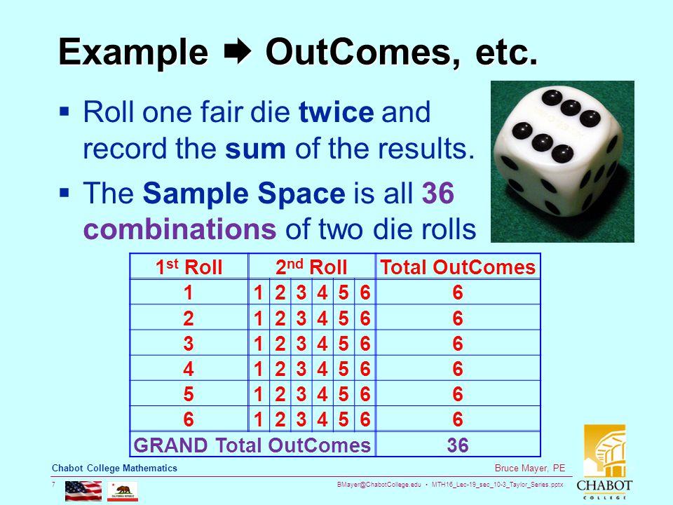BMayer@ChabotCollege.edu MTH16_Lec-19_sec_10-3_Taylor_Series.pptx 7 Bruce Mayer, PE Chabot College Mathematics Example  OutComes, etc.