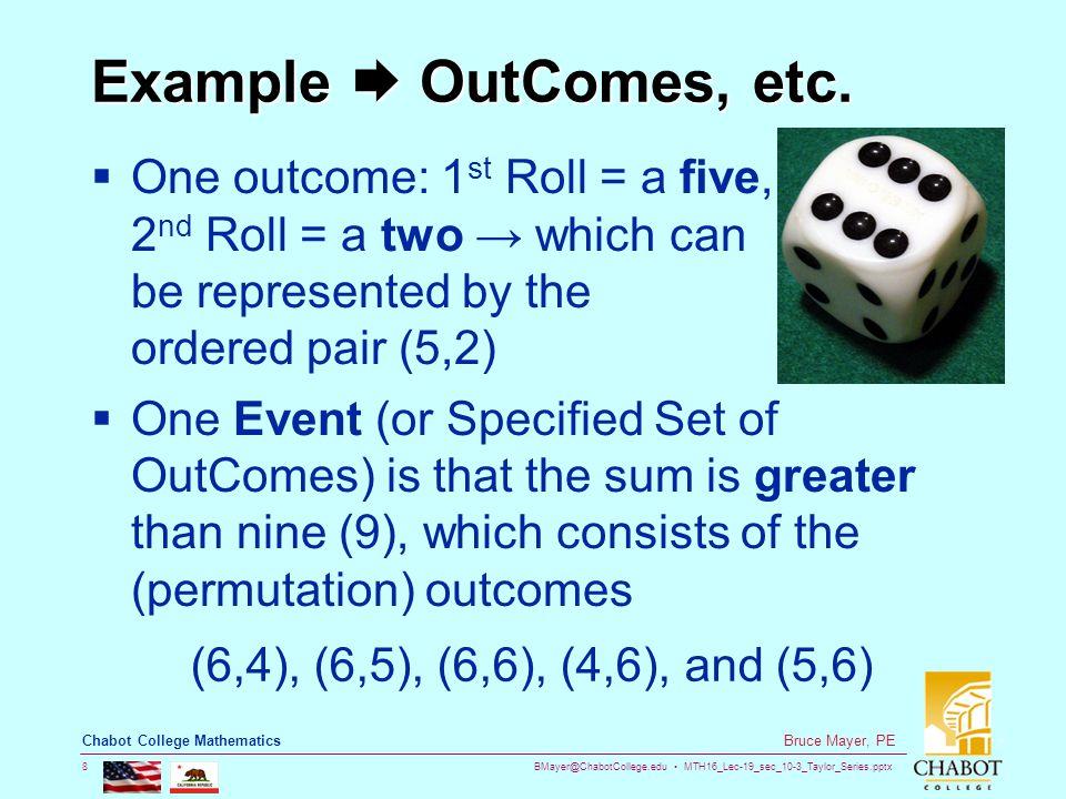 BMayer@ChabotCollege.edu MTH16_Lec-19_sec_10-3_Taylor_Series.pptx 8 Bruce Mayer, PE Chabot College Mathematics Example  OutComes, etc.