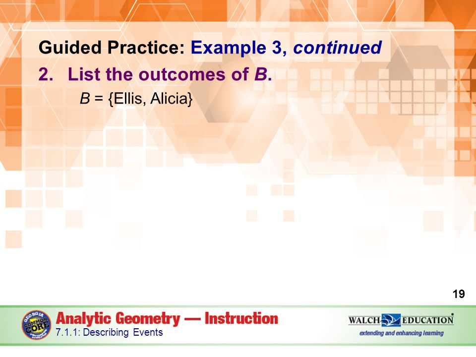Guided Practice: Example 3, continued 2.List the outcomes of B.