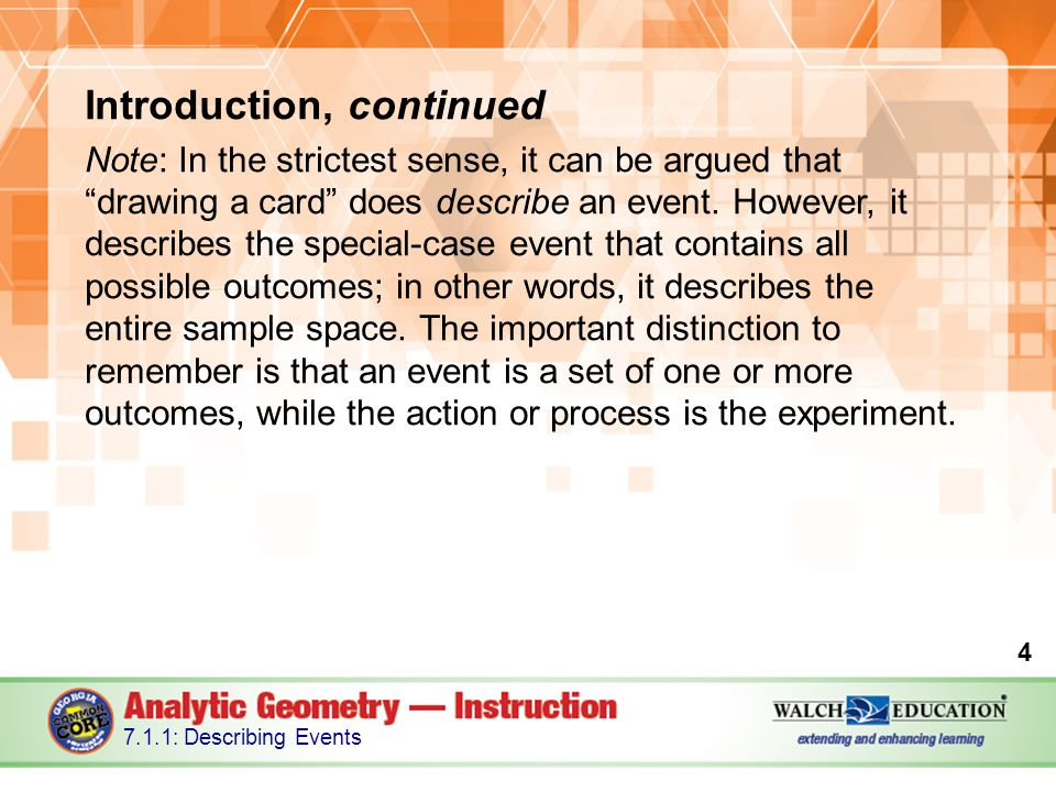 Introduction, continued Note: In the strictest sense, it can be argued that drawing a card does describe an event.