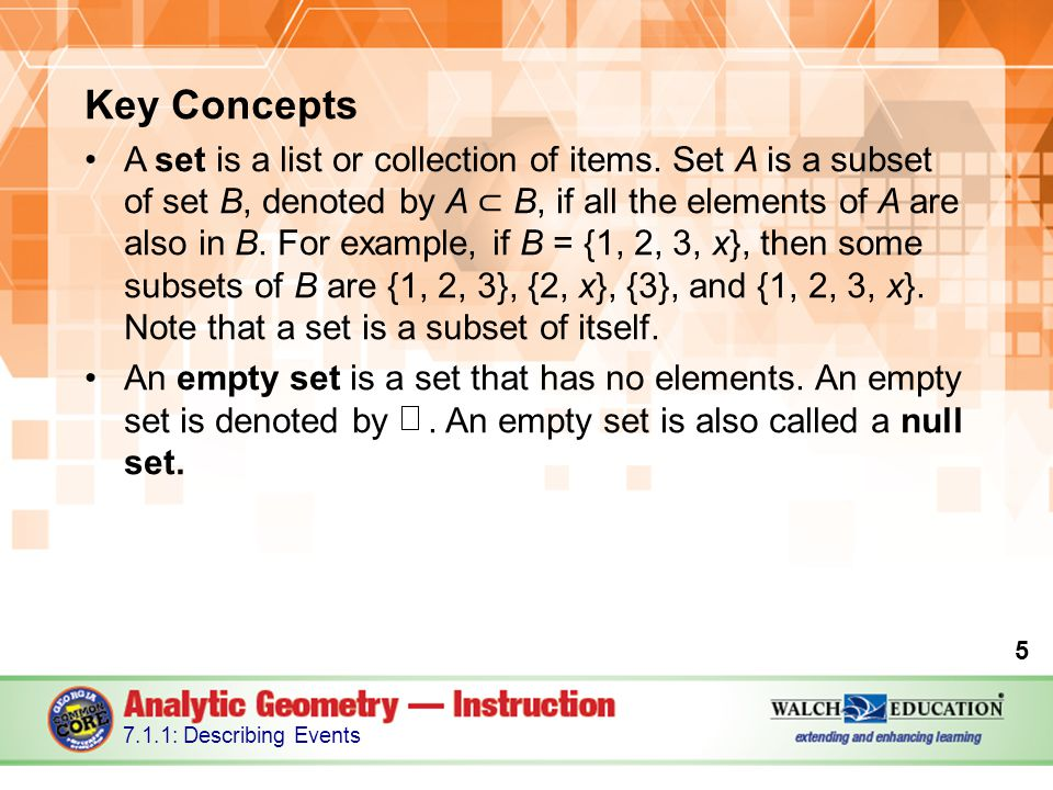 Key Concepts A set is a list or collection of items.