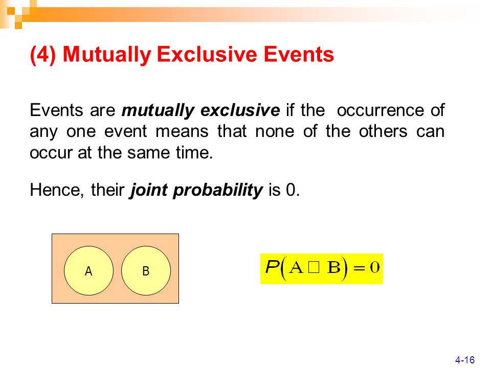 Events are mutually exclusive if the occurrence of any one event means that none of the others can occur at the same time.