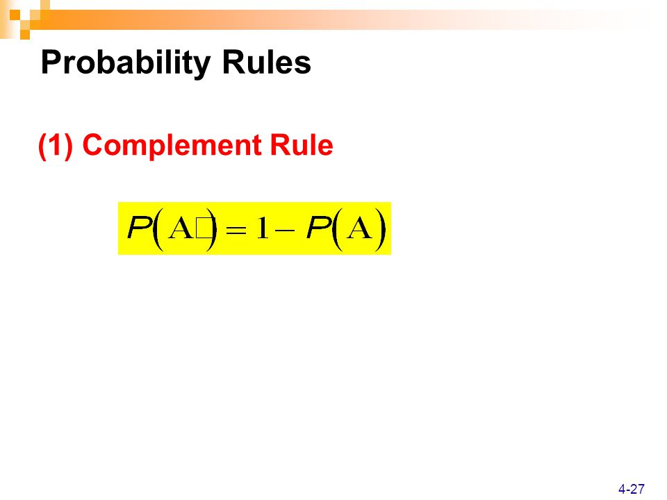 Probability Rules 4-27 (1) Complement Rule