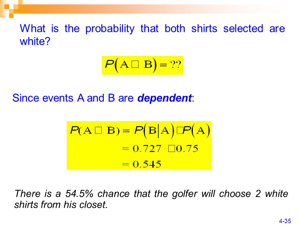 4-35 What is the probability that both shirts selected are white.