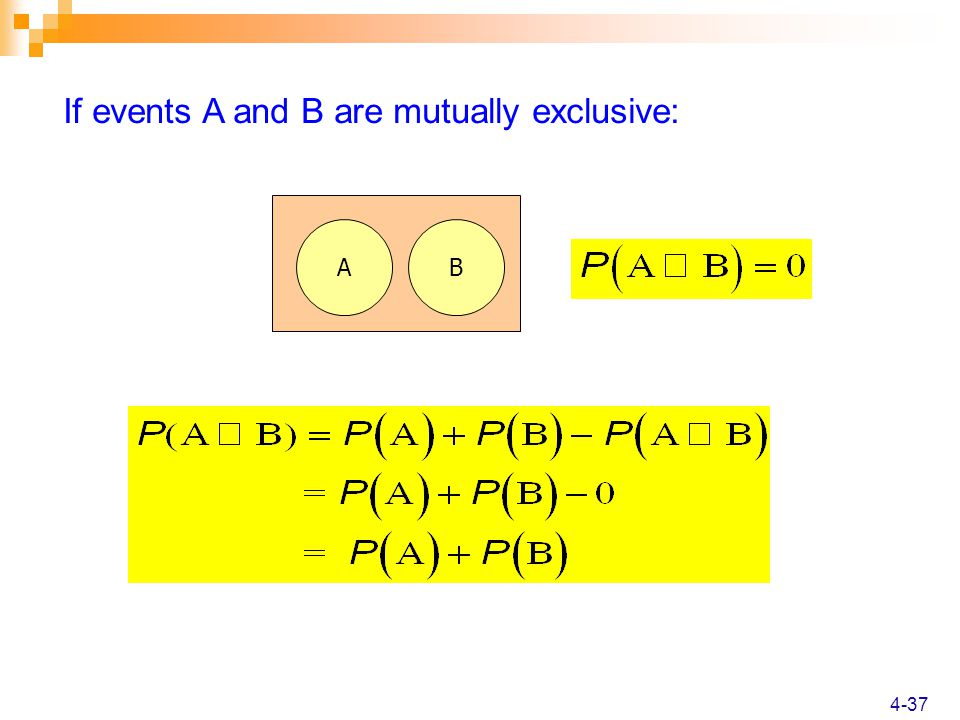 4-37 If events A and B are mutually exclusive: AB