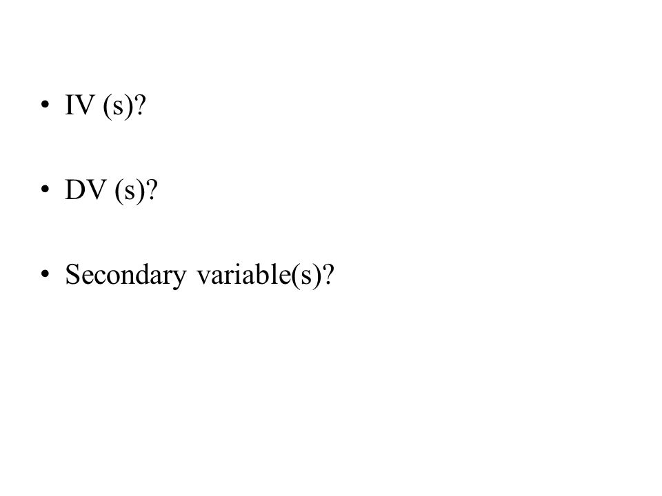 IV (s)? DV (s)? Secondary variable(s)?