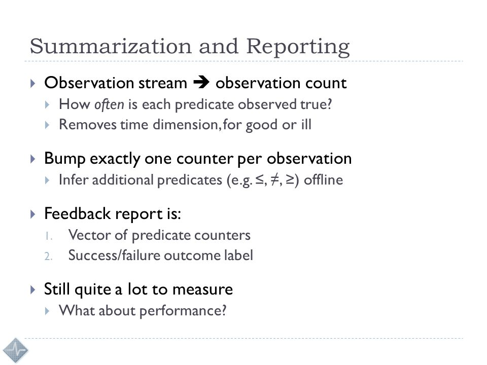 Summarization and Reporting  Observation stream  observation count  How often is each predicate observed true.