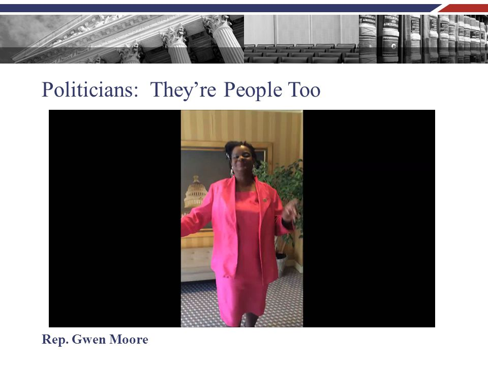 Politicians: They're People Too Rep. Gwen Moore