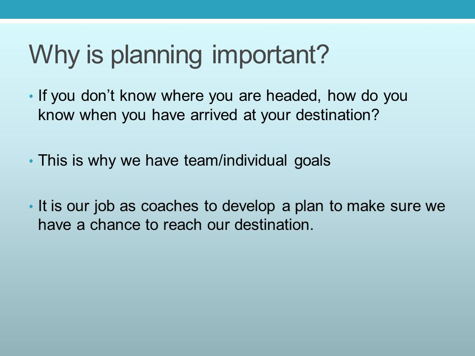 Why is planning important.