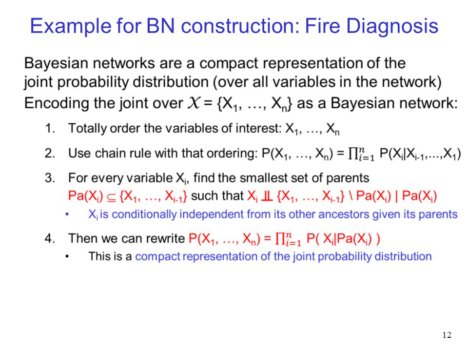Example for BN construction: Fire Diagnosis 12