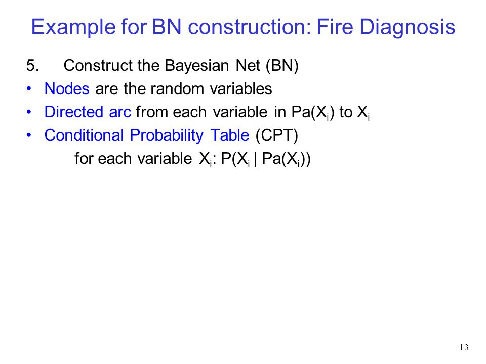 Example for BN construction: Fire Diagnosis 13 5.